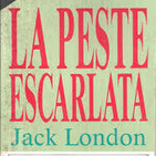 LA PESTE ESCARLATA de Jack London