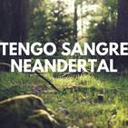 Tengo sangre neandertal