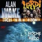 Luces en el Horizonte 3X07: Noche de miedo, Lordi, Alan Wake