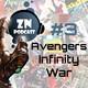 ZNPodcast #03 - Avengers: Infinity War