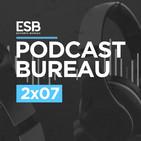 Esports Bureau Podcast 2x07