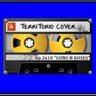"TERRITORIO COVER EP. 2x10 - ""GUNS N ROSES"""