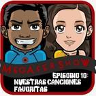 MegaFershow Episodio 10: Nuestras Canciones Favoritas