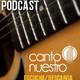 Canto Nuestro, el Podcast