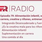 Episodio 79: Alimentación infantil, suplementación en carrera, creatina y riñones, entrenamiento aleatorio y más