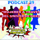 """PODCAST 29 """"MUJERES A TRAVÉZ DEL UNIVERSO GEEK"""""""