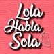 Lola Habla Sola 1x21 - Libros para volver a la rutina