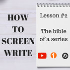 How to screen-write #2 - The bible of a series