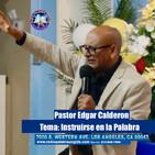 Edgar Calderon Tema: Instruirse en la Palabra