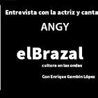 El Brazal. Episodio 5. Entrevista a Angy, actriz y cantante. Por Enrique Gambín López
