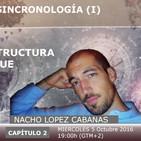 BASES TEÓRICAS DE LA PSINCRONOLOGÍA (I); NATURALEZA Y ESTRUCTURA DE LA PSIQUE con Nacho López Cavanas