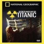 El secreto nuclear del Titanic