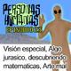 Personas Humanas Episodio 23: Visión especial, Algo jurásico, Descubriendo matemáticas, Arte mal