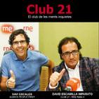 Club 21 - El club de les ments inquietes (Ràdio 4 - RNE)- XAVI ESCALES (10/06/18)