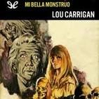 Mi bella monstruo de Lou Carrigan
