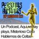 Personas Humanas Episodio 25: Un Podcast, Aqui no hay playa, Misterioso Coco, Hablemos de Celtas
