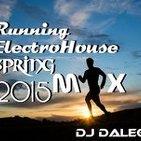 Dj Dalega - Running ElectroHouse Spring 2015 Mix