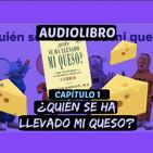 Cap.1(Audiolibro)¿Quién se ha llevado mi queso?