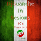 DjGuanche In Sesions - 80´s Music Mix Italo Disco Part.1
