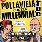 TDC Podcast - 76 - Pollaviejismo y remakes