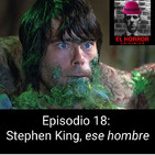EHC 1X18. Stephen King, ese hombre.