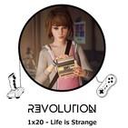 Revolution Podcast - 1x20 - Life Is Strange