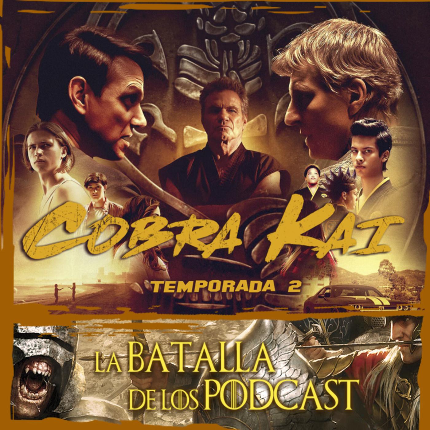 LODE 11x05 – COBRA KAI temporada 2, La Batalla de los Podcast