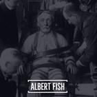 #36 Albert Fish - Parte 1