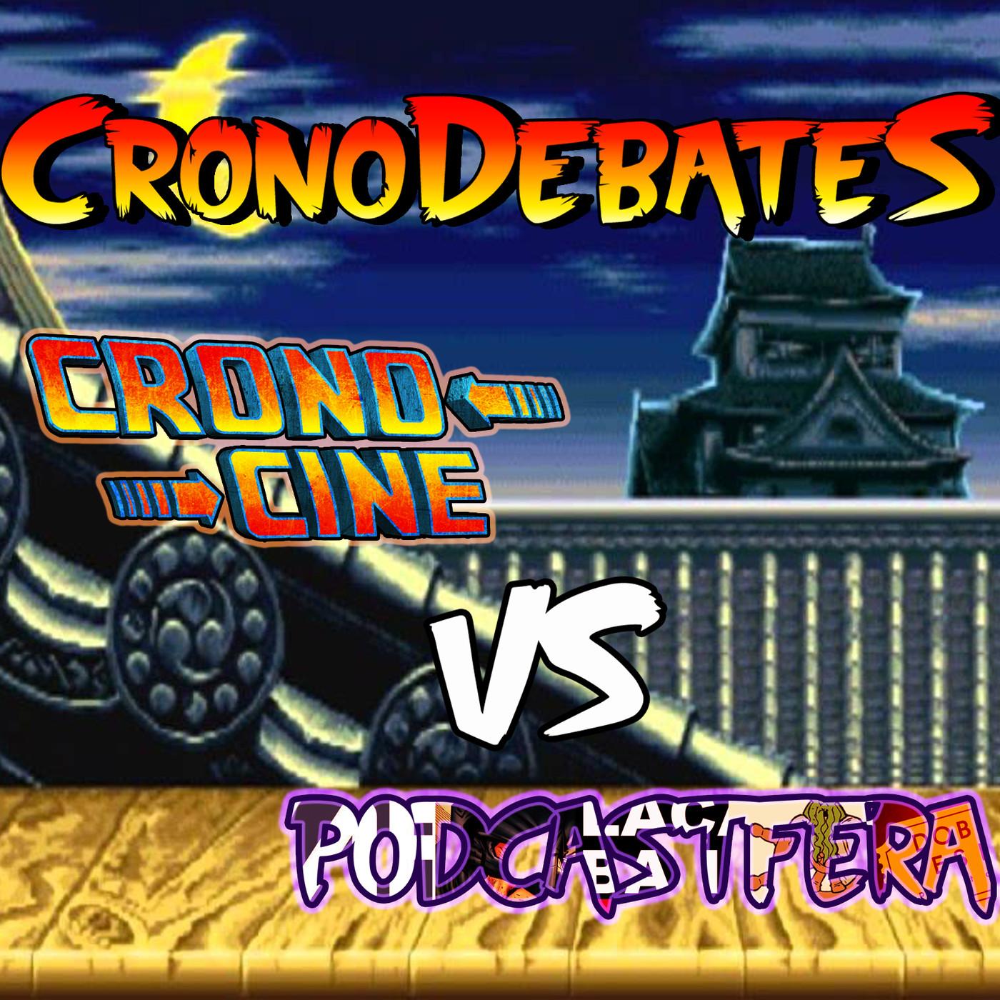 CronoDebates: CronoCine vs Podcastfera (@ApocalipsisFrik, @pr17comic, @lacabanapodcast, @CDNantucket y @doblesesionpdc)