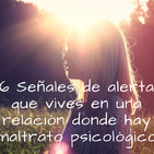 6 señales de alerta que estas viviendo una relación donde hay maltrato psicológico
