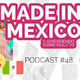 [Podcast 48] Made in Mexico, o aprendiendo sobre realitys