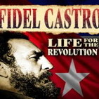 Fidel Castro, su vida por la revolución