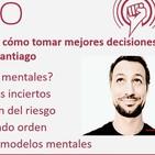 223: Modelos mentales y cómo tomar mejores decisiones, con Jaime Rodríguez de Santiago