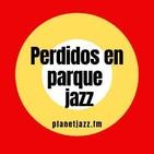 Perdidos En Parque Jazz - Episodio #14
