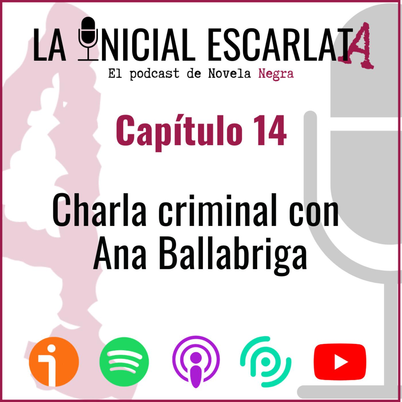 Capítulo 14: Charla criminal con Ana Ballabriga