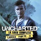 LODE 6x41 –Archivo Ligero– UNCHARTED la saga PARTE 2/2