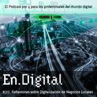 En.Digital #20: Reflexiones sobre Digitalización de Negocios Locales