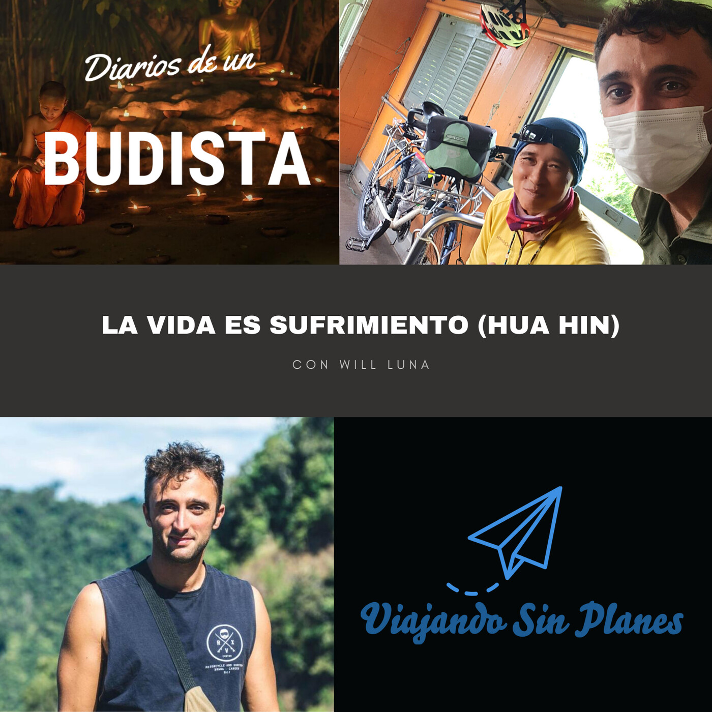 #134 Ep.3 Los diarios de un budista: la vida es sufrimiento (Hua Hin)