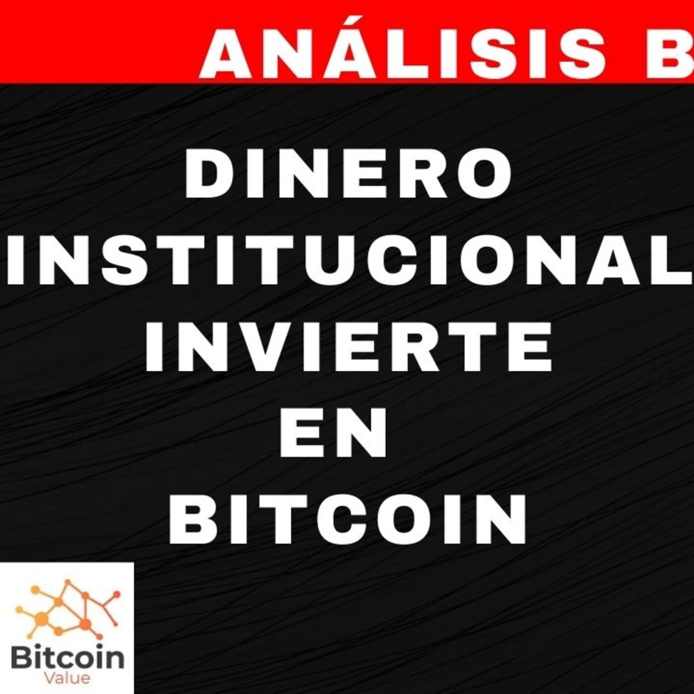 Dinero Institucional ya invierte en bitcoin - Análisis del precio de bitcoin