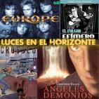 Luces en el Horizonte 4X32: ÁNGELES Y DEMONIOS, EUROPE, CROSSED, EL FULGOR EFÍMERO