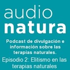 Episodio 2- Elitismo en las terapias naturales