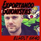 [ELHDLT] 6x40 Exportando guionistas