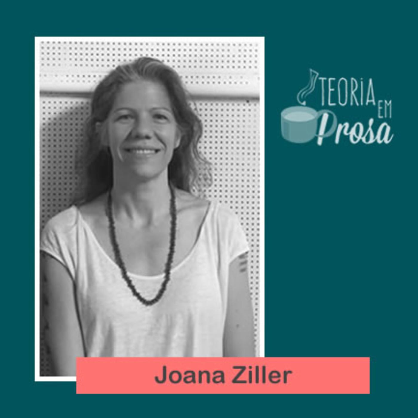 #10 Teoria em Prosa - Joana Ziller