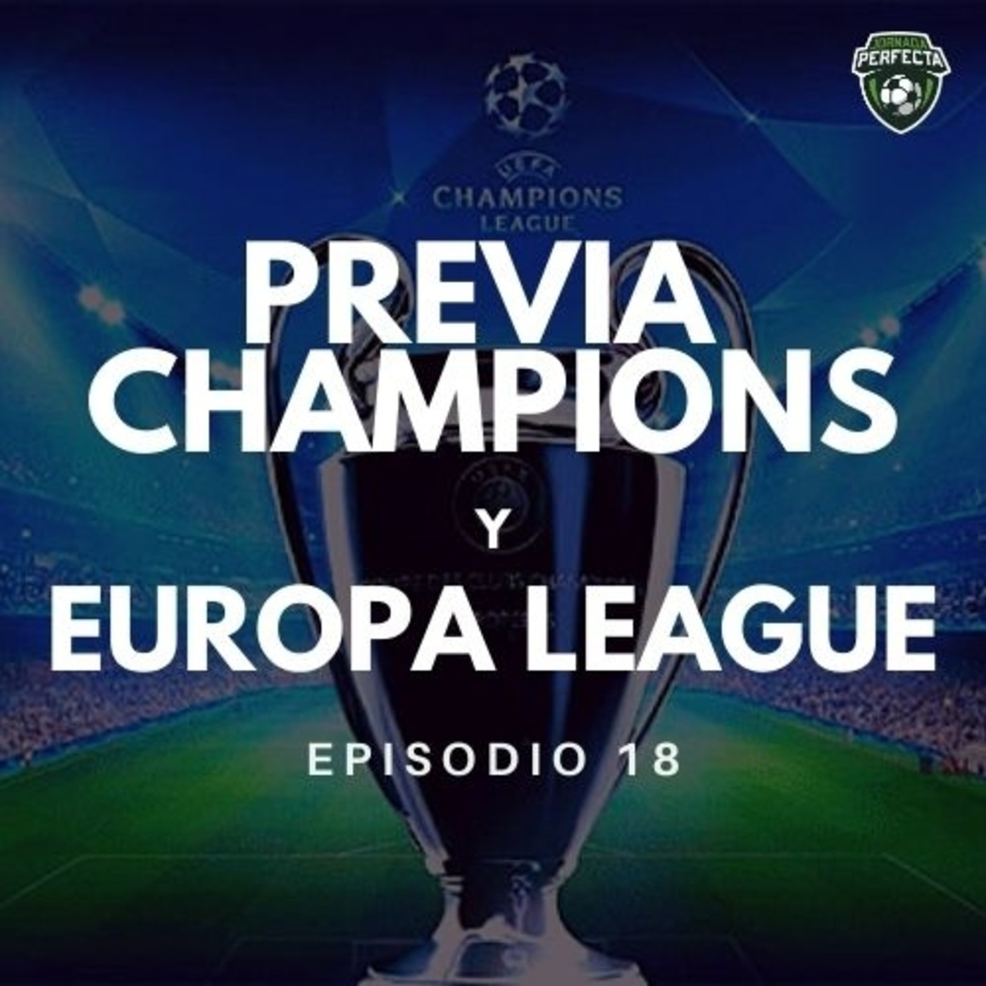 3x18 - PREVIA CHAMPIONS Y EUROPA LEAGUE