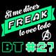 Si me dices Freak Bonus Track 27: Vengadores Infinity War