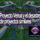 Conexiones Proyecto Venus y el desastre de proyectos similares