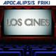 Apocalipsis Friki 050 - Especial Los Cines