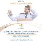 E26 - ¿Cómo puedo incrementar mi productividad en el trabajo? con Beatriz Blasco