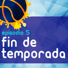 Epi 5. Final de temporada
