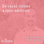 #128 - De casas rurales a robo-advisors con François Derbaix de Indexa Capital